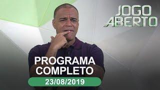 Jogo Aberto - 23/08/2019 - Programa completo