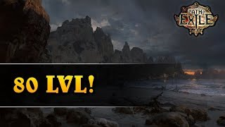 80 LVL! - Path of Exile