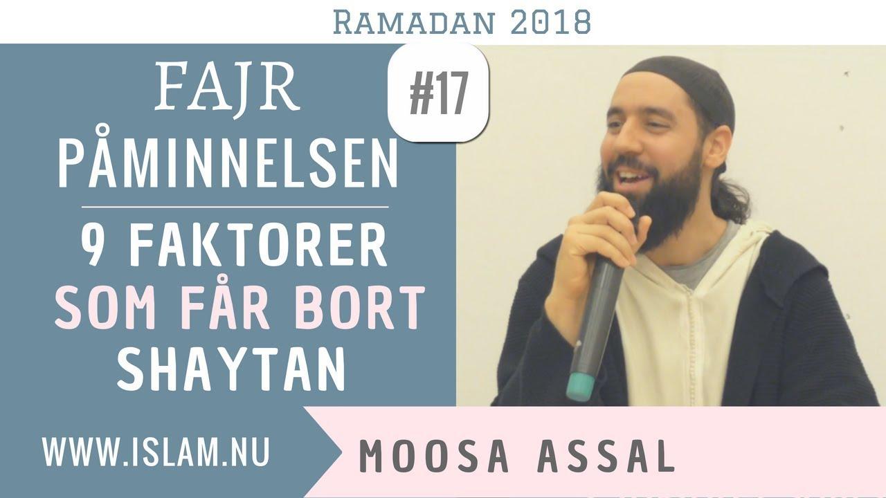 Fajr Påminnelse #17   9 faktorer som får bort Shaytan   Moosa Assal
