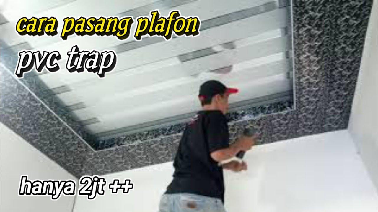 cara pasang plafon pvc trap dengan cepat dan mudah