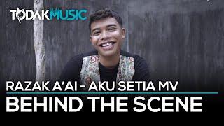 Razak A'ai   Aku Setia   Music Video   Behind The Scene   Todak Music