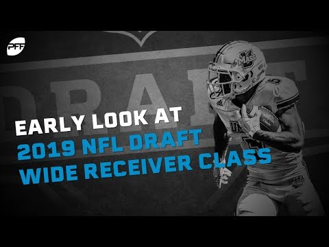Early look  at the 2019 NFL Draft wide receiver class | PFF