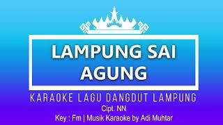 Lampung Sai Agung - Karaoke No Vocal - Lagu Daerah Lampung Versi Dangdut - Key : Fm