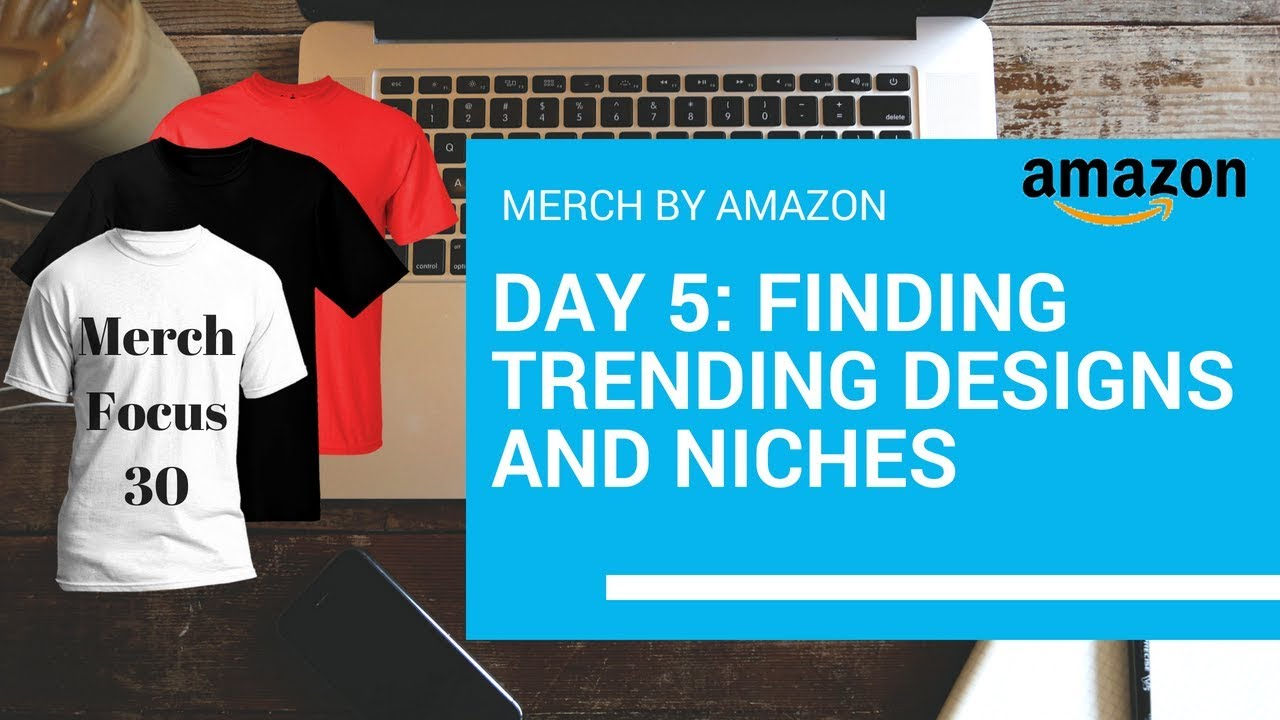b3706020 Merch By Amazon 6 Tactics For Finding Trends & Design Day 5 - YouTube