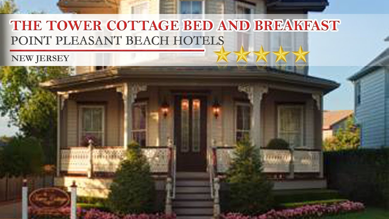The Tower Cottage Bed And Breakfast Point Pleasant Beach Hotels New Jersey