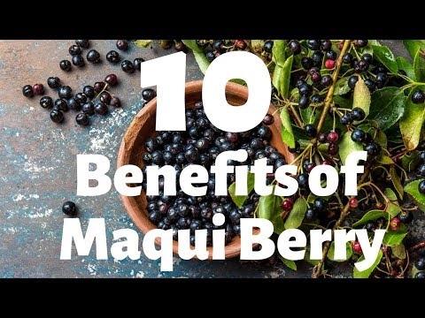 10 Benefits and uses of Maqui Berry!!