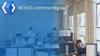 WinUI Community Call (Feb 19, 2020)