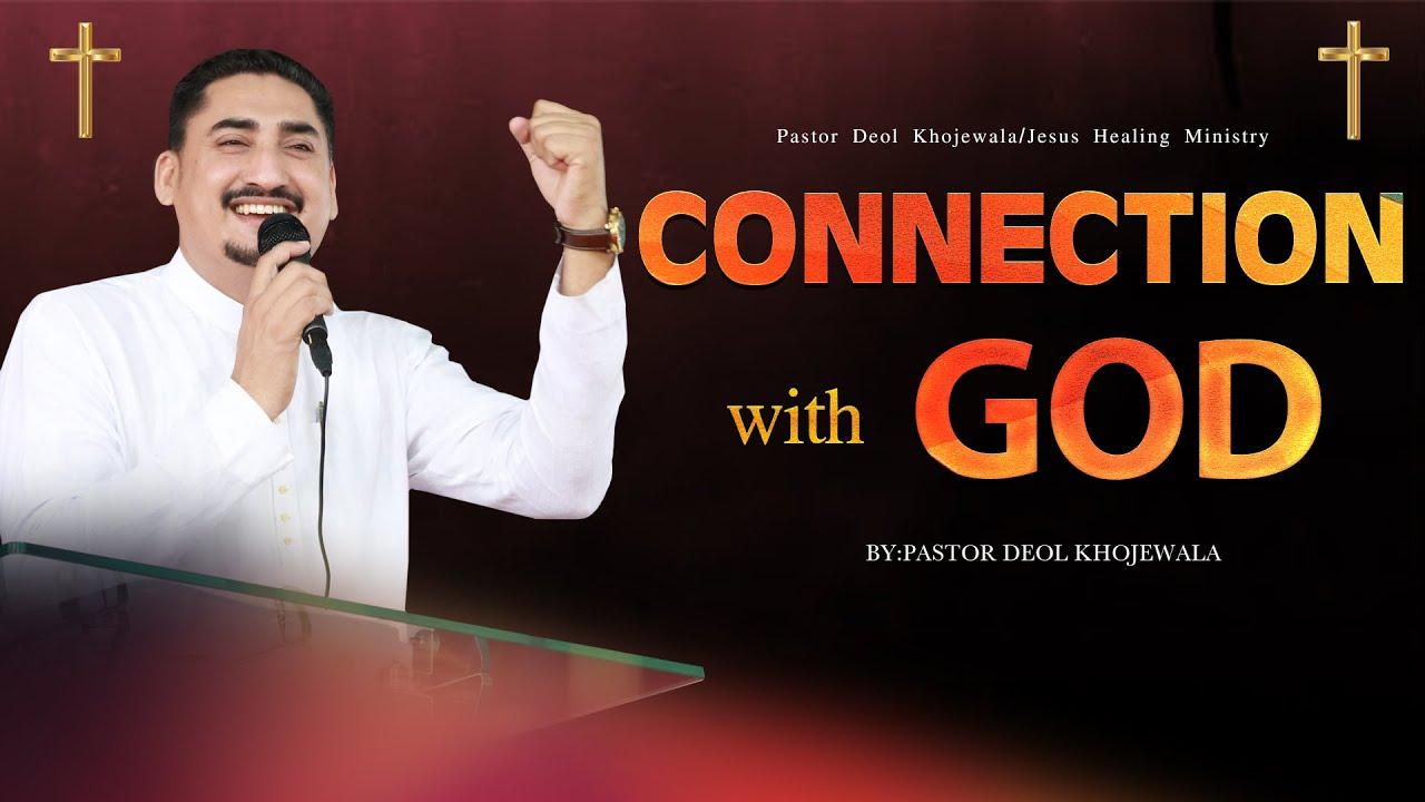 CONNECTION WITH GOD ( PUNJABI TO ENGLISH ) SERMON BY PASTOR DEOL KHOJEWALA