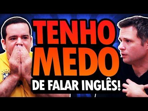 TENHO MEDO DE FALAR INGLÊS!