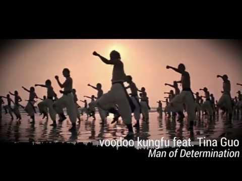 man of determination - voodoo kungfu feat tina guo