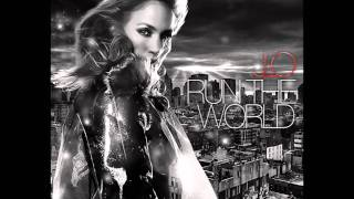 Jennifer Lopez - Run The World [Album Version]