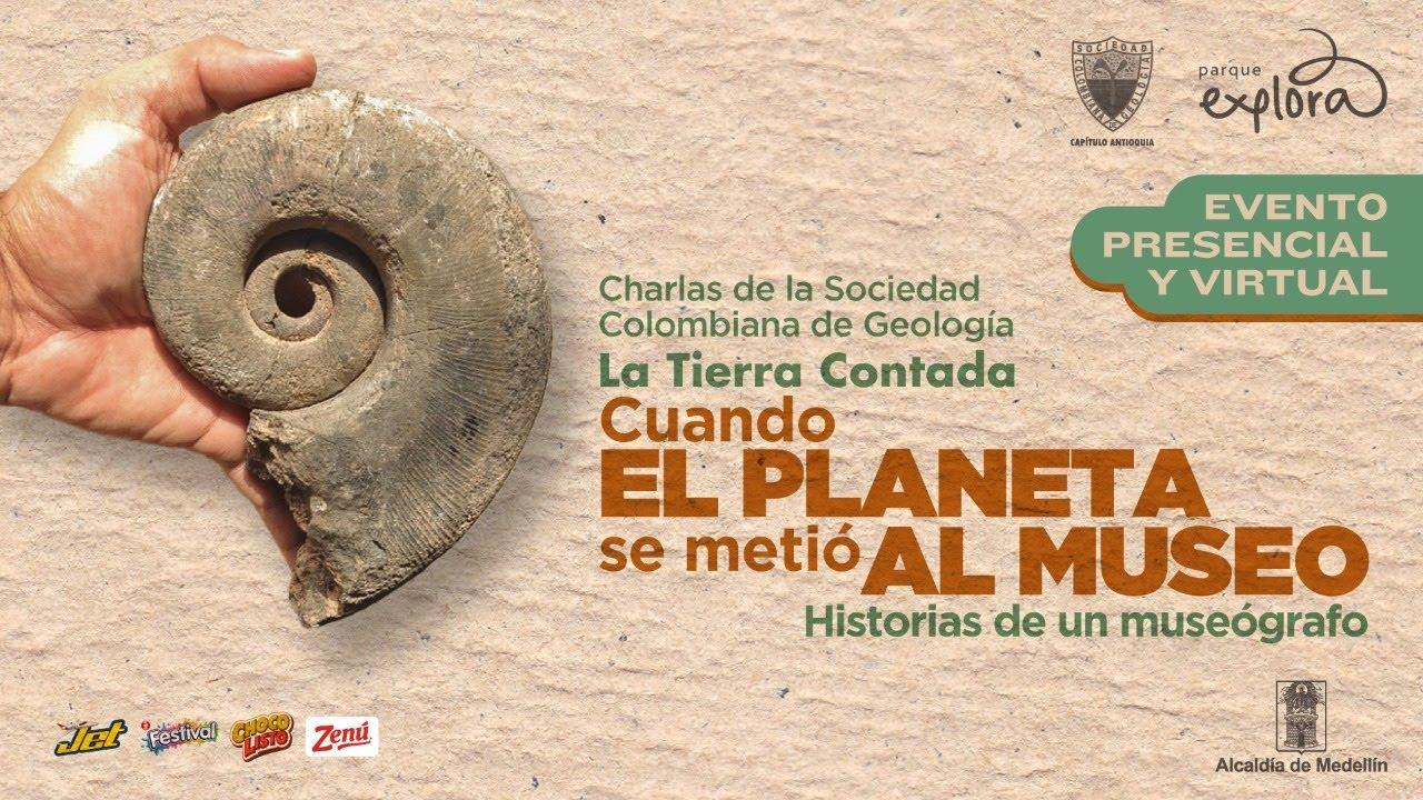 Historias de un museógrafo | La Tierra contada | Parque Explora