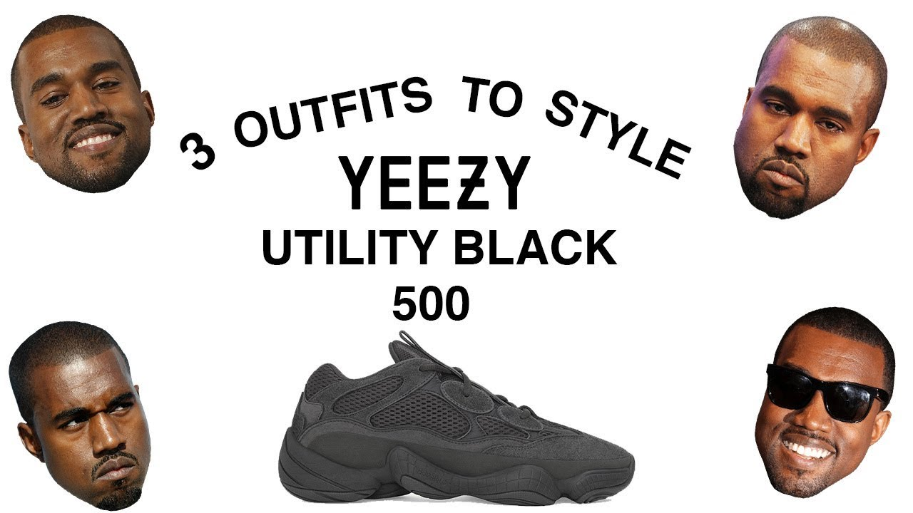 dbbdb99644670 3 OUTFITS TO STYLE YEEZY 500 s ( UTILITY BLACK) - YouTube