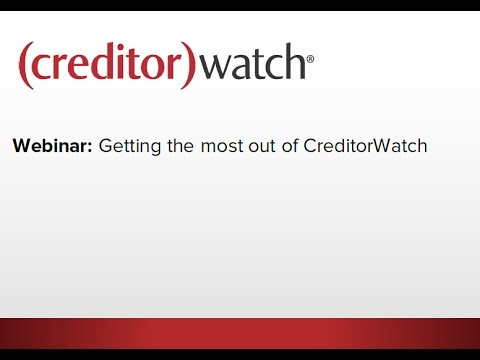 Getting the most out of CreditorWatch