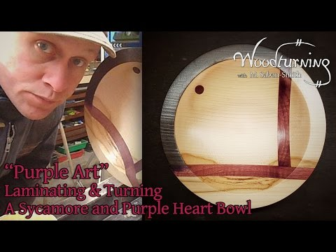 """#45 Woodturning a Laminated Sycamore and Purple Heart Bowl """"Purple Art"""""""