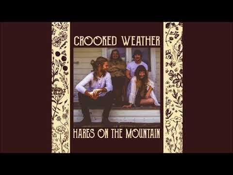Crooked Weather - Hares On The Mountain