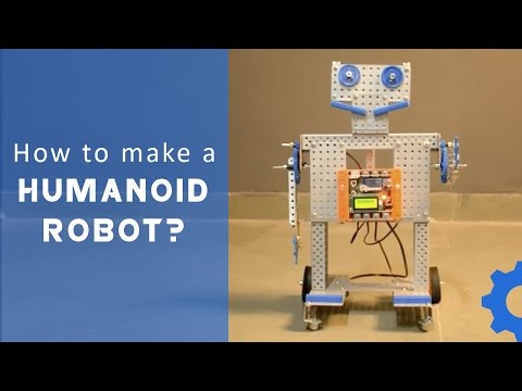 Let's Avishkaar #7 : How to Make a Humanoid Robot
