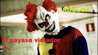 The Raping Clown :'v E.2' ROBLOX