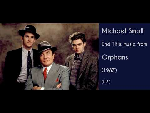 Michael Small: Orphans (1987)
