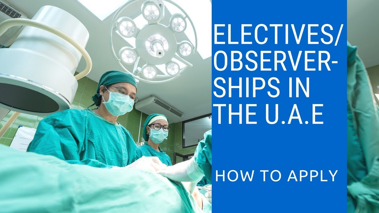 How to get a clinical attachment/ observership/elective in Abu Dhabi, U A E