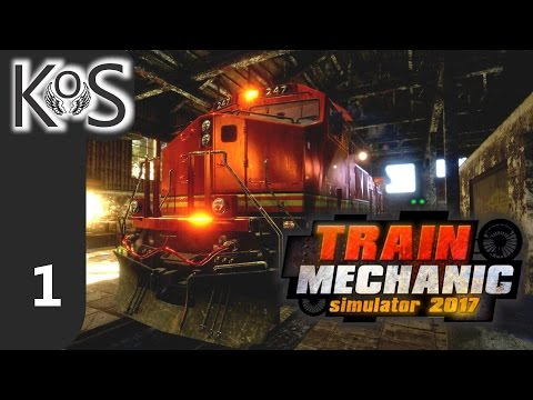 Train Mechanic Simulator 2017 Ep 1: Getting Our Hands Dirty - First Look - Let's Play, Gameplay  
