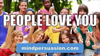 People Love You - Make People Like You Instantly - Become A People Magnet - Subliminal Affirmations