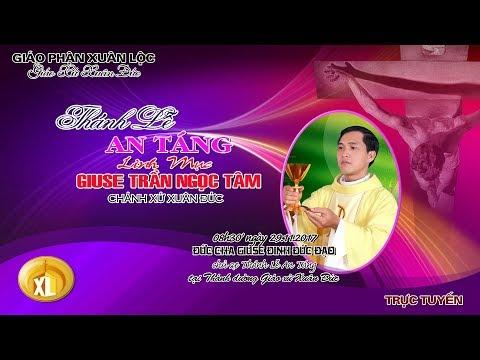 Thánh Lễ An Táng Cha Giuse TRẦN NGỌC TÂM ( Chánh Xứ Xuân Đức ) film HD