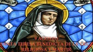 9 Agosto: Santa Teresa Benedicta de la Cruz. Religiosa y Mártir