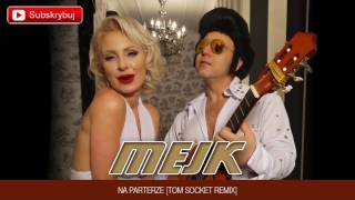 Mejk - Na Parterze [Tom Socket Remix]