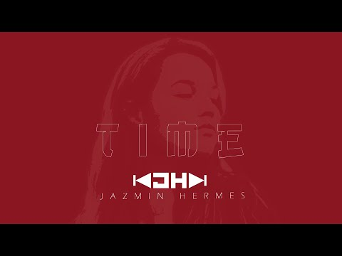Jazmin Hermes - Time (Official Lyrics)