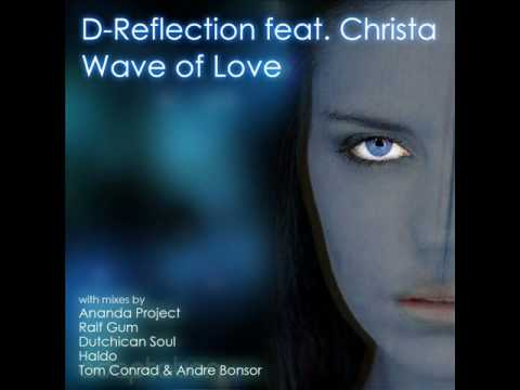AM008 D-Reflection feat Christa - Wave Of Love.wmv