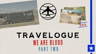Travelogue - We Are Blood | Part 2: USA