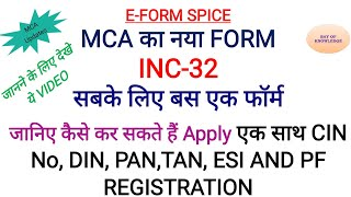 E FORM SPICE, INC 32,MCA FORM FOR APPLICATION OF COMPANY NAME,CIN,DIN,PAN,TAN, ESI & PF REGISTRATION