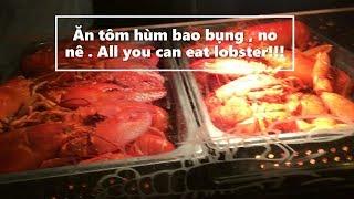 Ăn tôm hùm bao bụng , no nê tại RH, Cali.All you can eat lobster buffet !!!