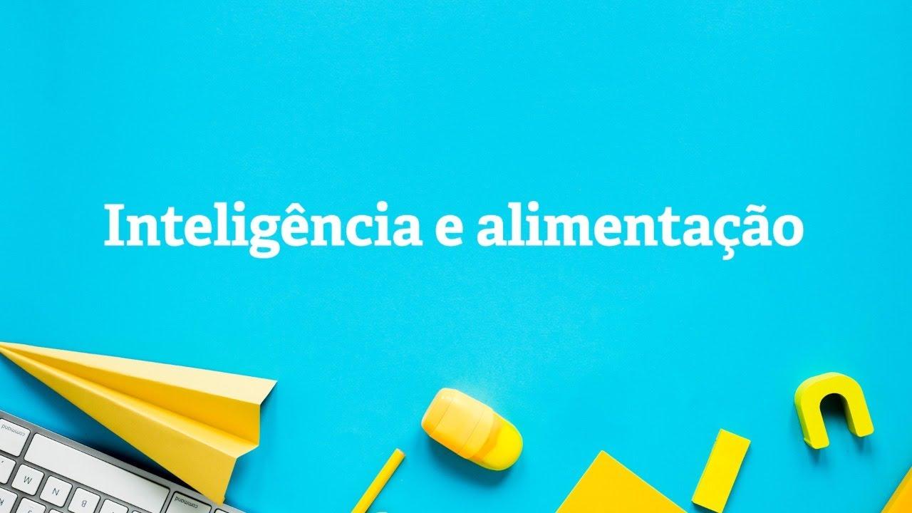 Alimentação e Inteligência - Conceição Trucom e Carin Primavesi