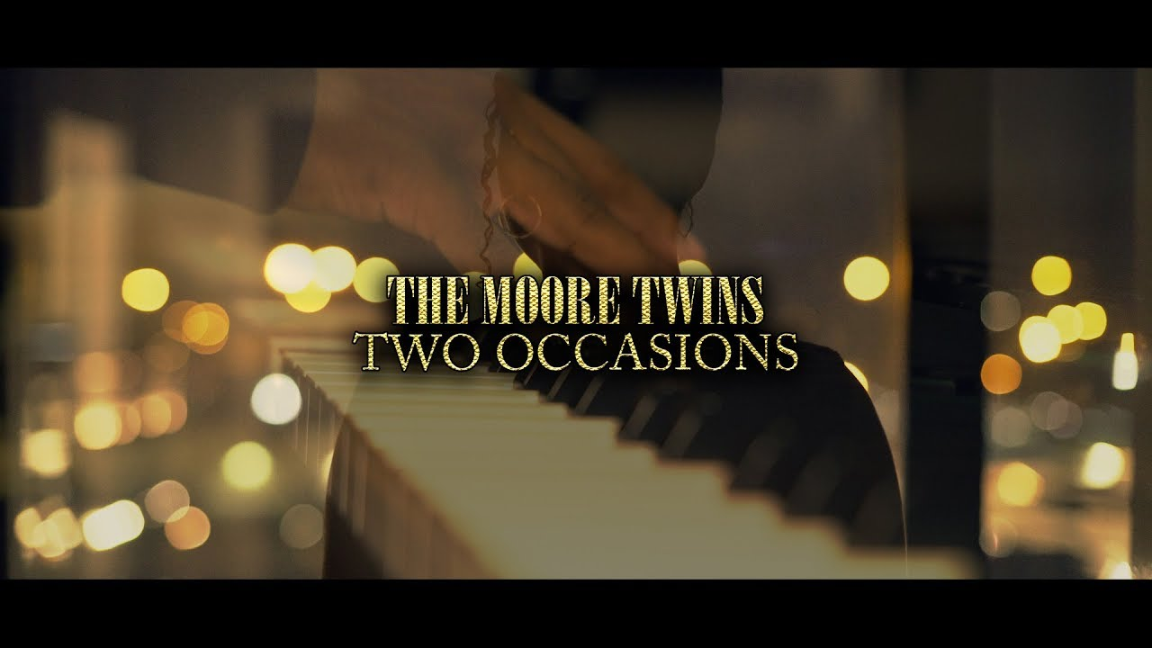 The Moore Twins - Two Occasions (official music video)