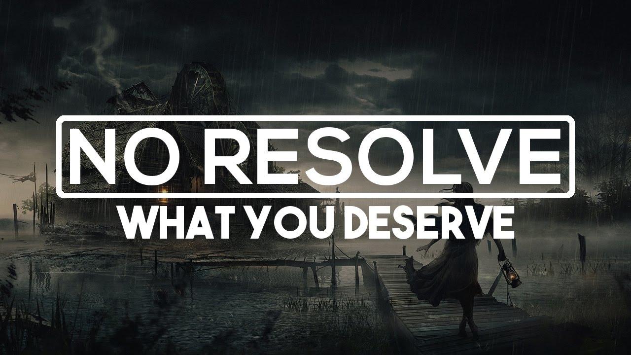 You Deserve A Tada: No Resolve - What You Deserve [HD