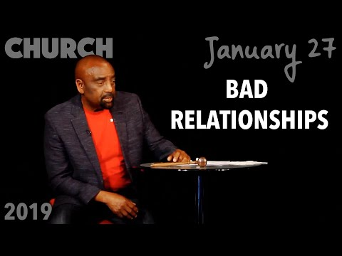 Bad Marriages & Family Relationships (Church, Jan 27, 2019)