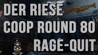 Round 80 Coop Rage-Quit | Der Riese [German]