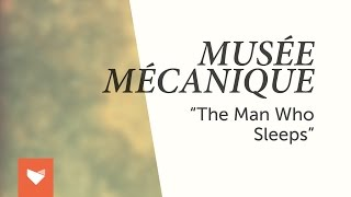 "Musée Mécanique - ""The Man Who Sleeps"""