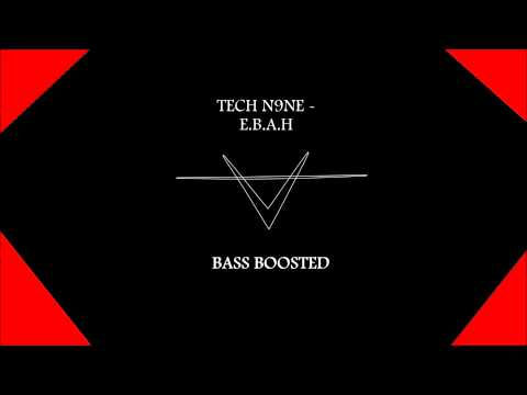 Tech N9ne - E.B.A.H (bass boosted)