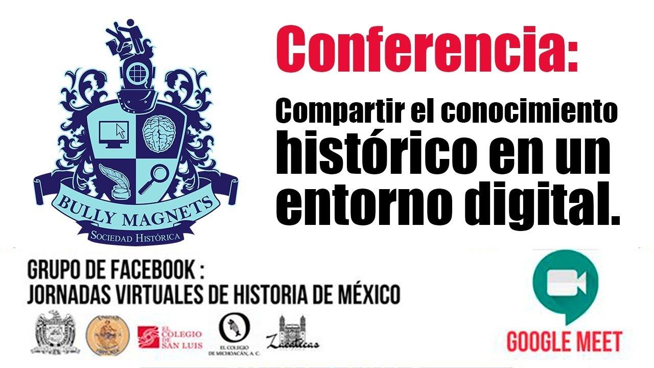 Conferencia: Compartir el conocimiento histórico en un entorno digital - Bully Magnets
