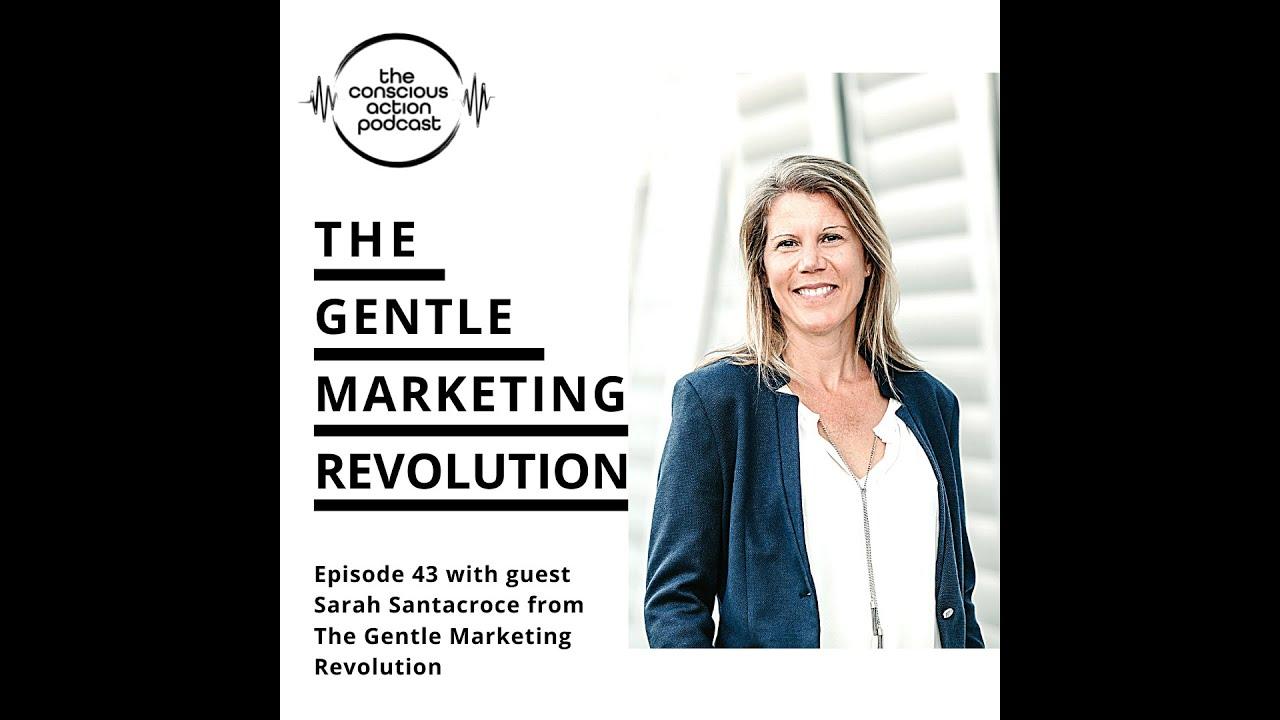 The Gentle Marketing Revolution with Sarah Santacroce