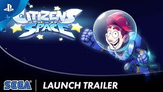 Citizens of Space - Launch Trailer | PS4