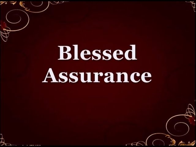 Blessed Assurance by Fanny Crosby - Worship Video Lyrics