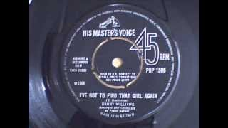 DANNY WILLIAMS - I`VE GOT TO FIND THAT GIRL AGAIN