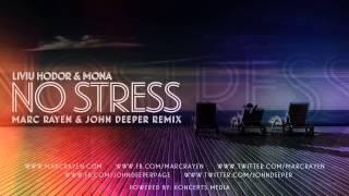 Liviu Hodor ft. Mona - No Stress (Marc Rayen & John Deeper Remix)