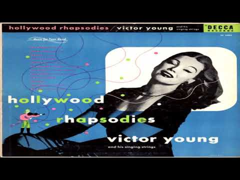 Victor Young -  Hollywood Rhapsodies  (1954)  GMB
