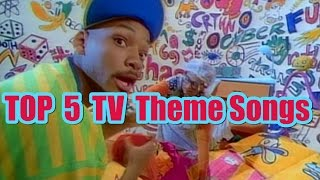 Top 5 TV THEME SONGS of All Time