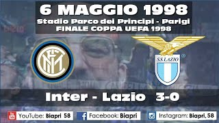 6/5/1998 *FINALE COPPA UEFA 1998*  INTER-LAZIO 3-0  (il PRIMO Video di Biapri)